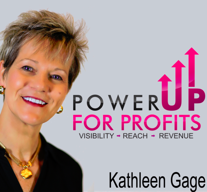 Power Up For Profits Podcast With Kathleen Gage