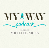 I Did It My Way… The Podcast
