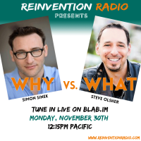 Simon Sinek Of Start With Why Joins Steve Olsher For A Very Special Episode Of Reinvention Radio