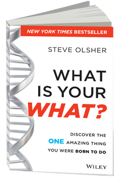 What is your WHAT? Steve Olsher New York Times Bestseller