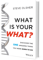 What is your WHAT Book - Bestseller Steve Olsher